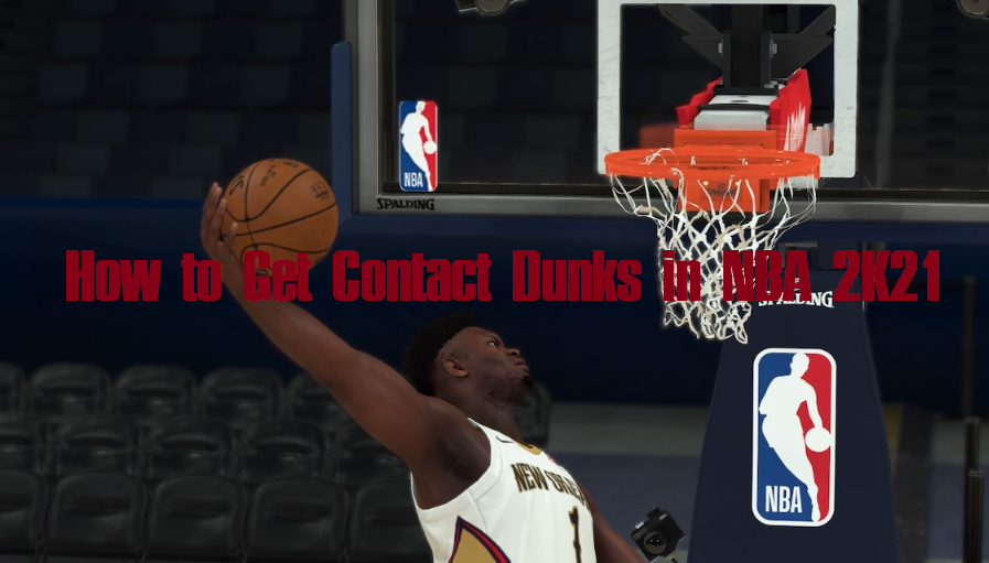How to Get More Contact Dunks in NBA 2K21 - NBA 2K21 Contact Dunk Badges, Requirements and Tips